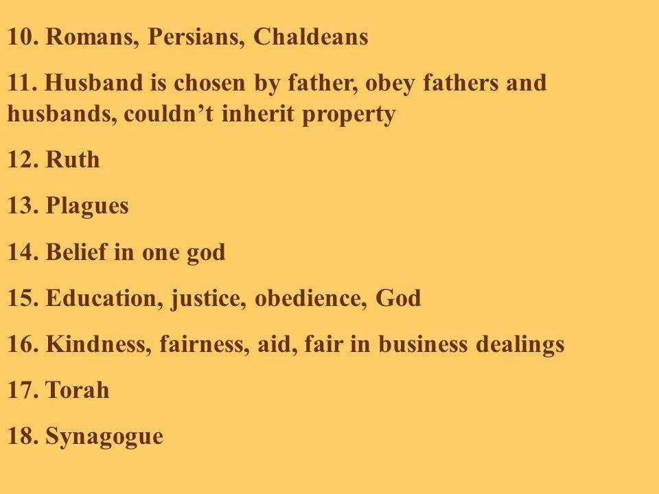 10. Romans, Persians, Chaldeans 11.