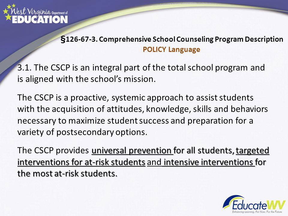 §126-67-3.Comprehensive School Counseling Program Description POLICY Language 3.1.