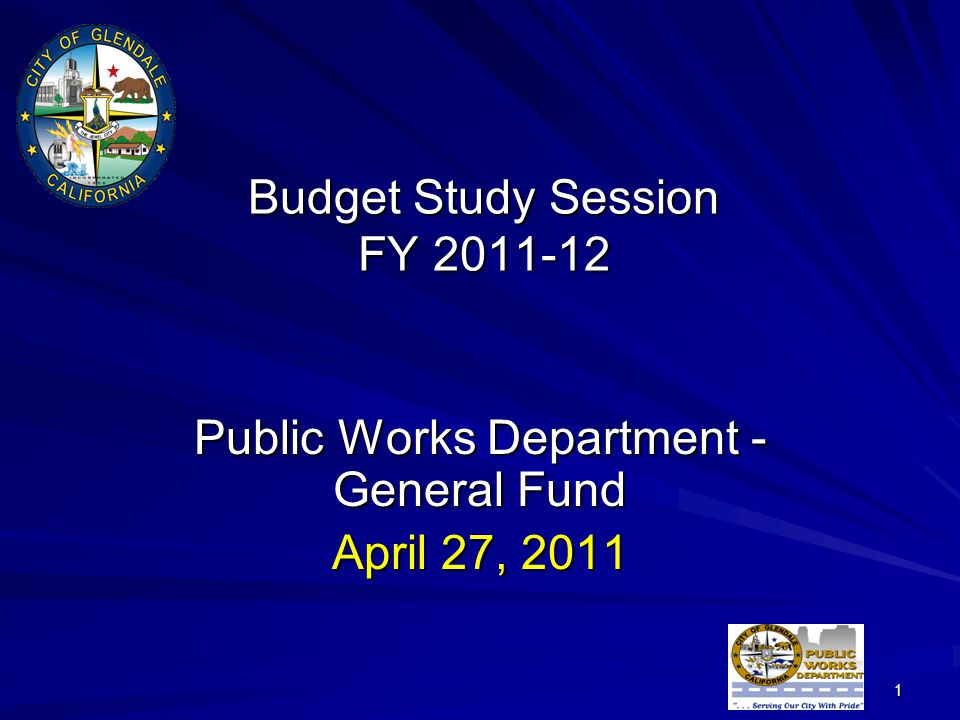 1 Budget Study Session FY 2011-12 Public Works Department - General Fund April 27, 2011