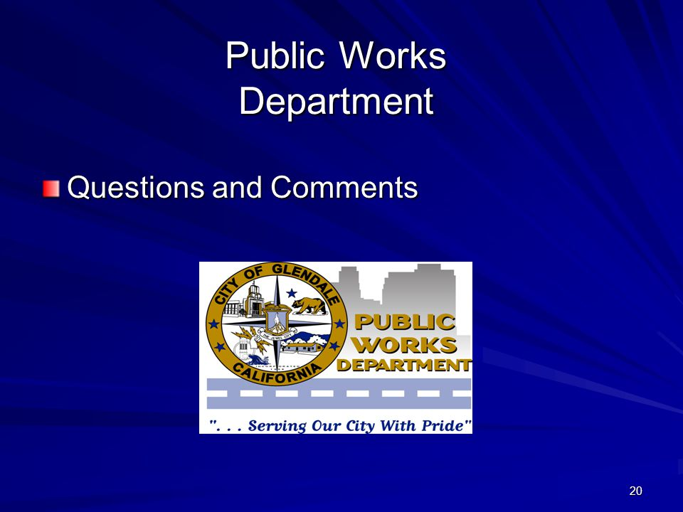 20 Public Works Department Questions and Comments
