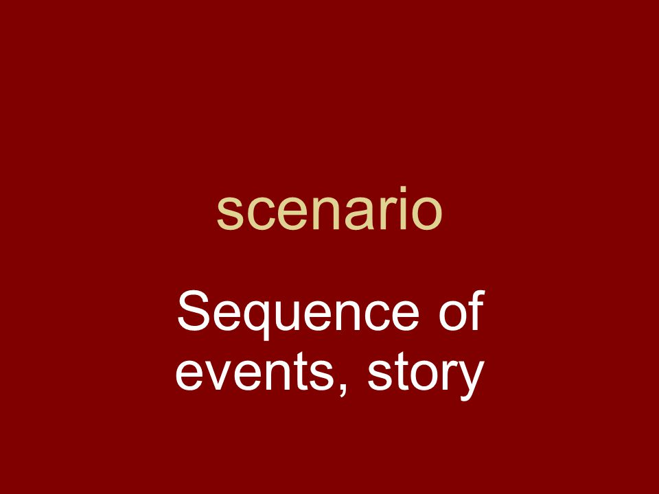 scenario Sequence of events, story