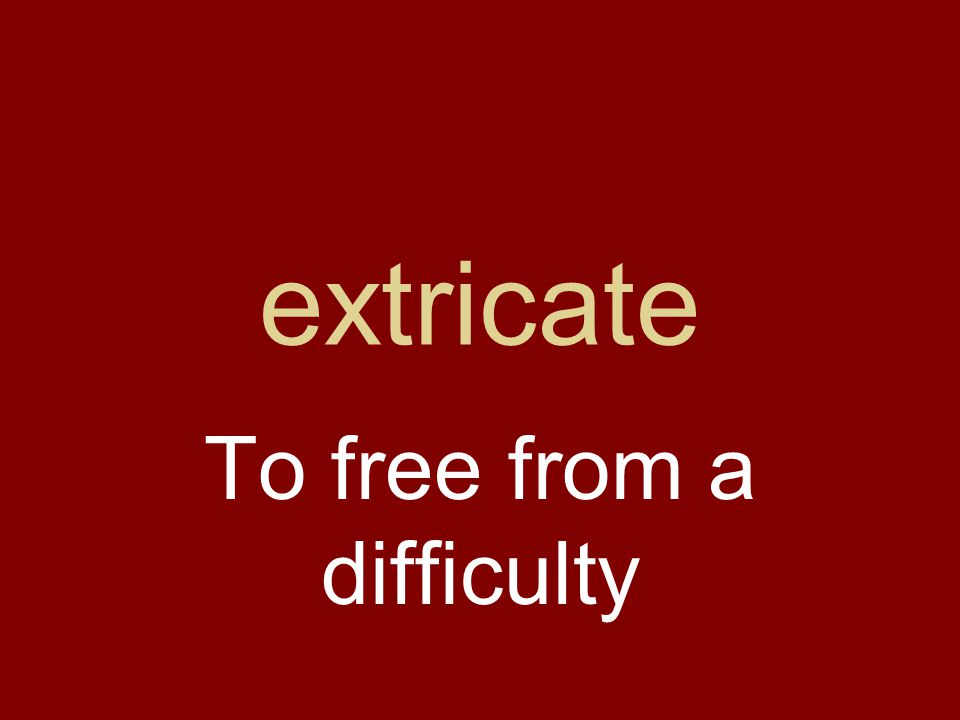 extricate To free from a difficulty