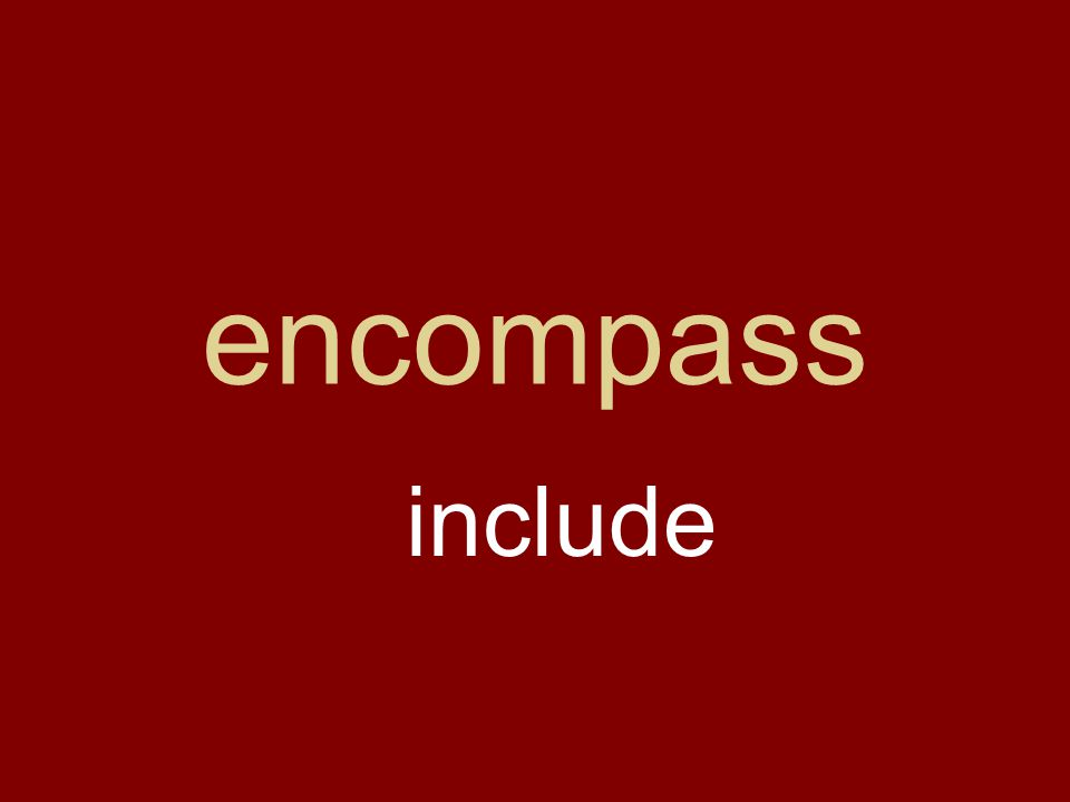 encompass include