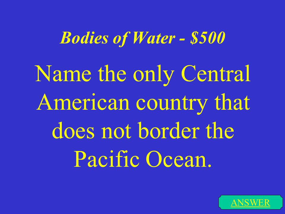 Bodies of Water - $400 ANSWER What body of water forms part of the southern border of the U.S.