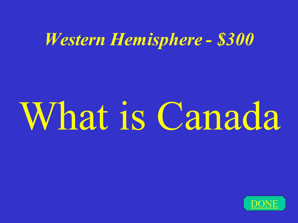 Western Hemisphere - $200 DONE What is landlocked.