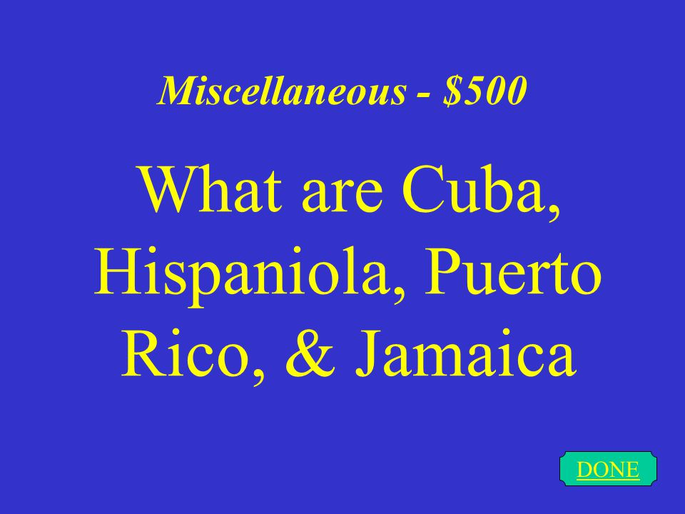 Miscellaneous - $400 DONE What is the Caribbean Sea