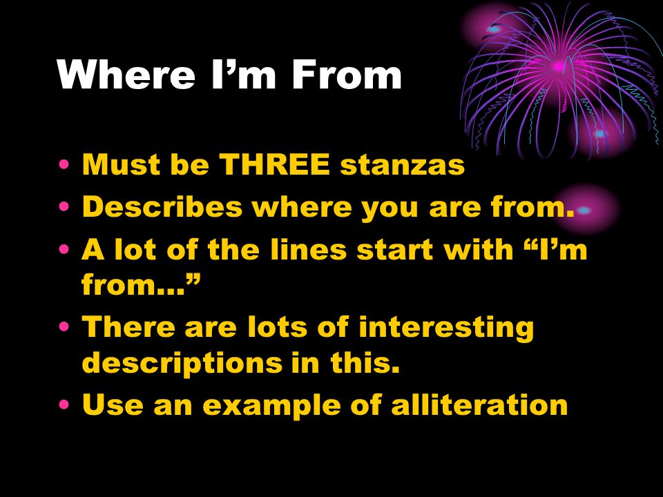 Where I'm From Must be THREE stanzas Describes where you are from.