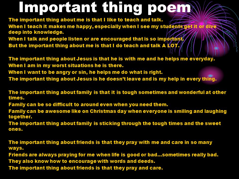 Important thing poem The important thing about me is that I like to teach and talk.