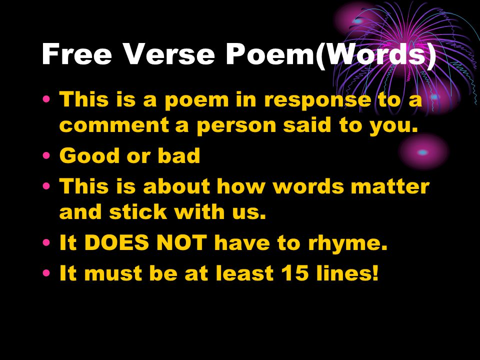 Free Verse Poem(Words) This is a poem in response to a comment a person said to you.