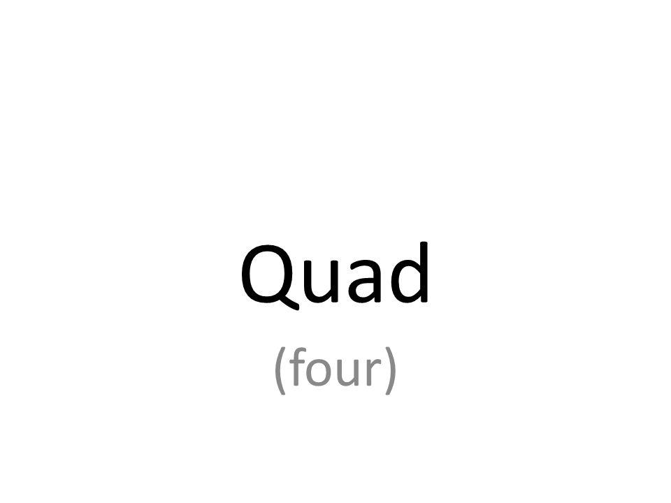 Quad (four)