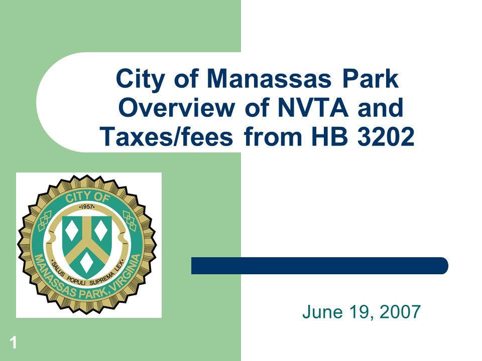 2 HB3202 & NVTA - 4/4/07 – General Assembly approved Governor's substitute for HB 3202 - Provides authority for NVTA to implement 7 taxes/fees and option for localities to raise the commercial real estate tax rate and auto decal fee.