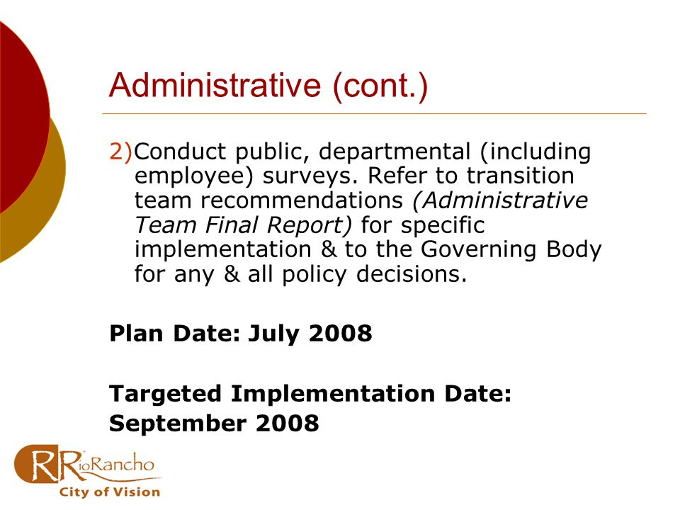 Administrative (cont.) 2)Conduct public, departmental (including employee) surveys.