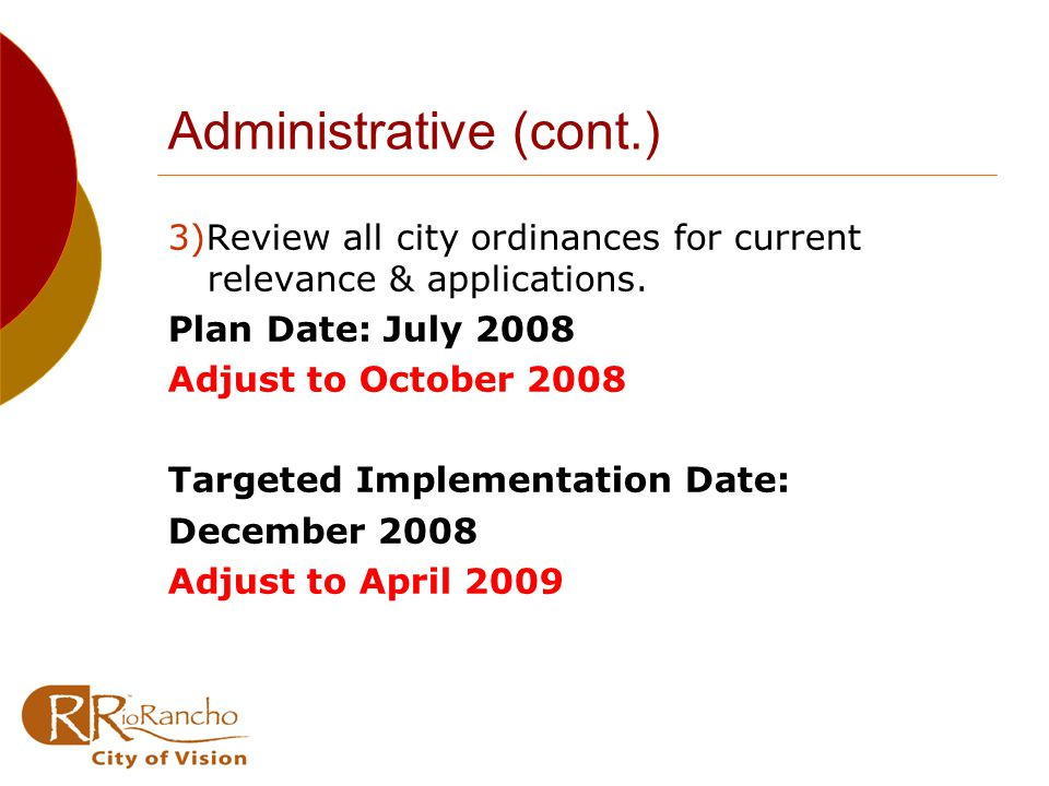 Administrative (cont.) 3)Review all city ordinances for current relevance & applications.