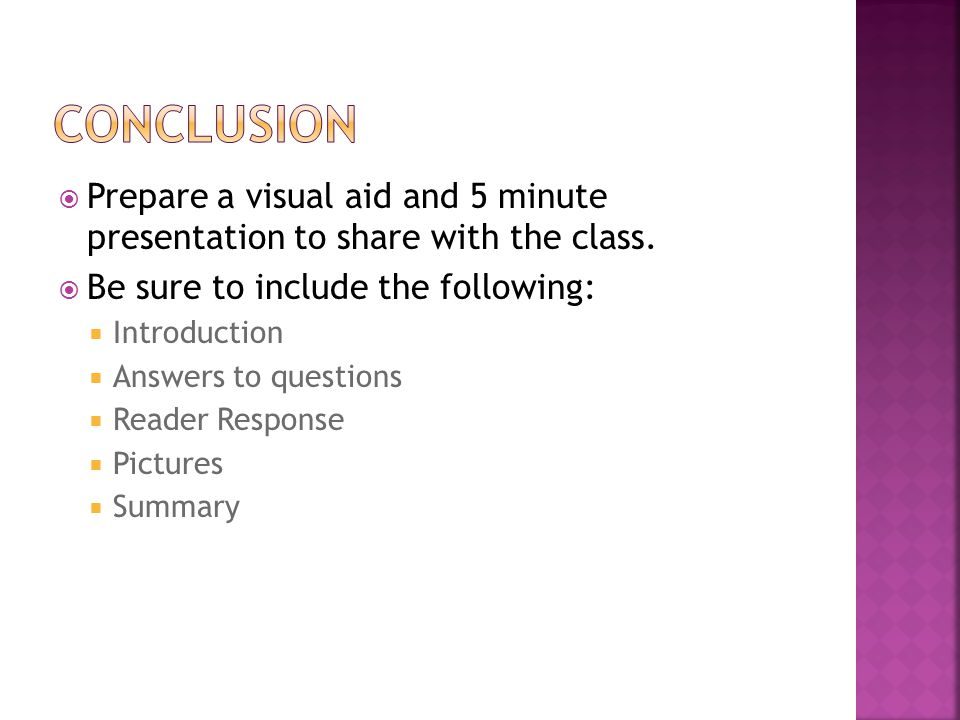  Prepare a visual aid and 5 minute presentation to share with the class.  Be sure to include the following:  Introduction  Answers to questions 
