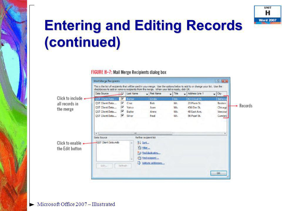 Microsoft Office 2007 – Illustrated Entering and Editing Records (continued)