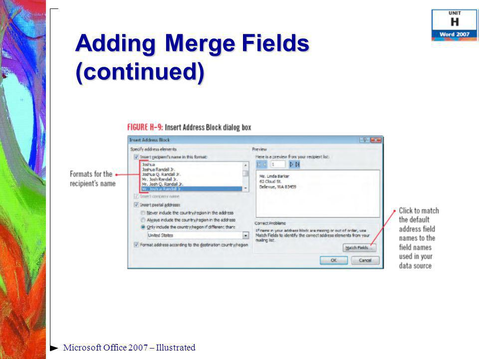 Microsoft Office 2007 – Illustrated Adding Merge Fields (continued)