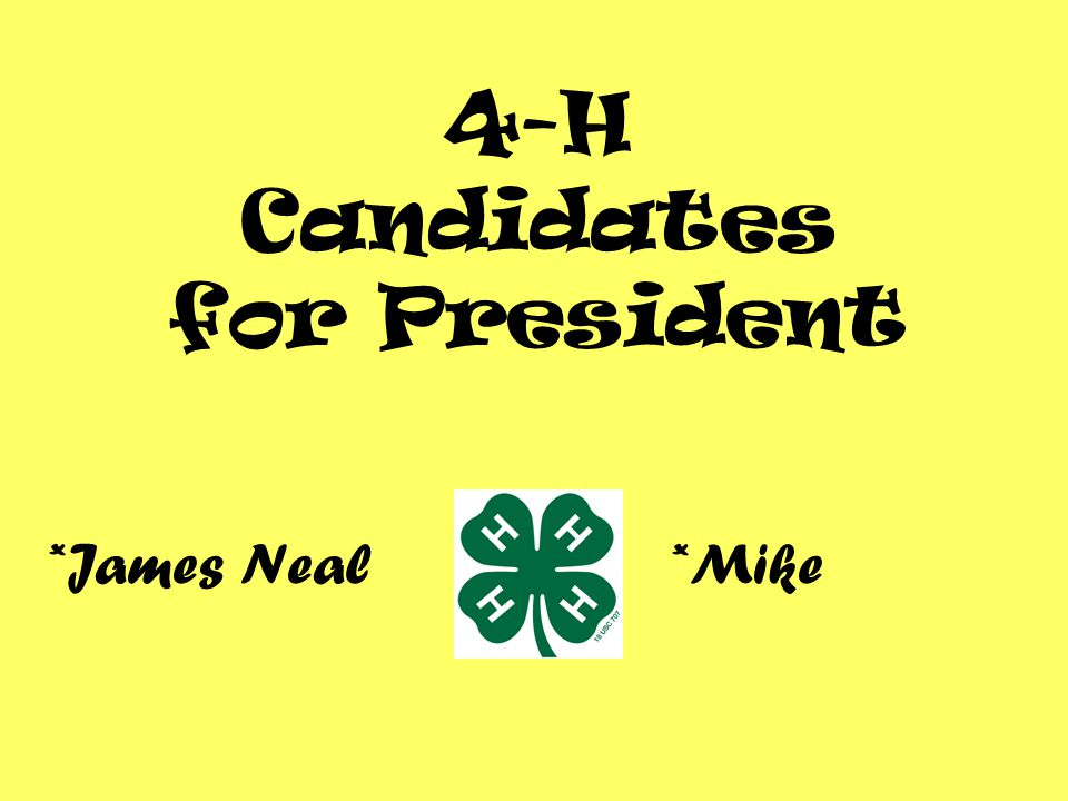 4-H Candidates for President *James Neal*Mike
