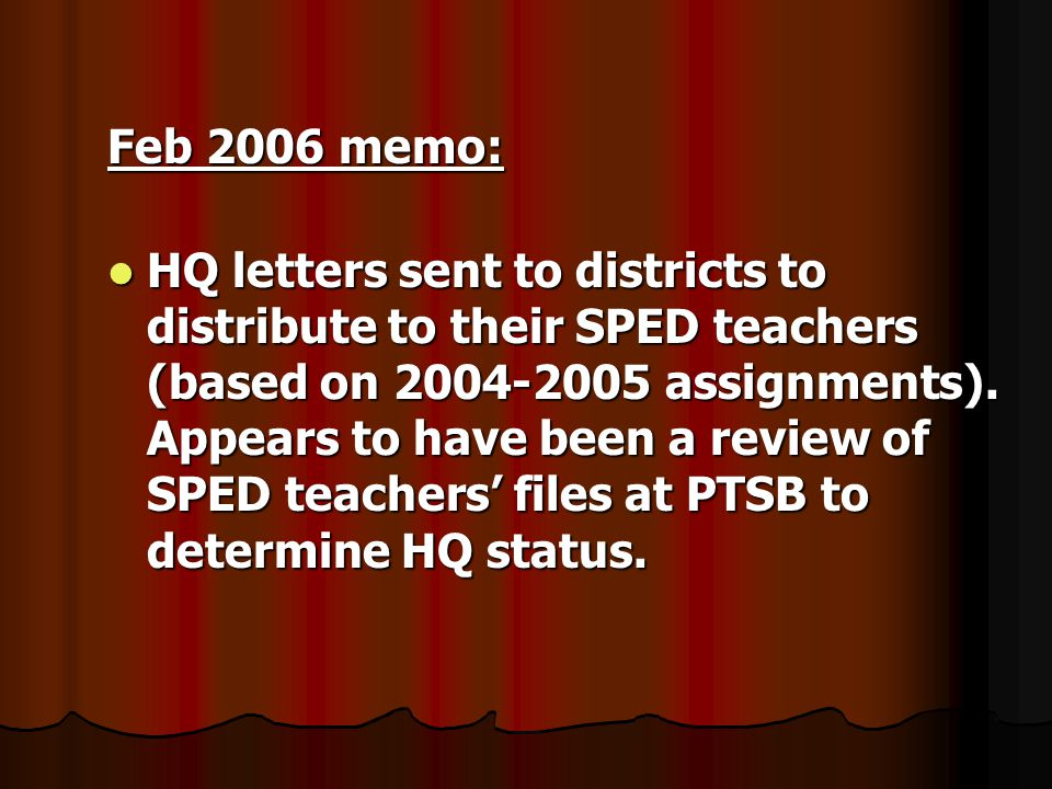 Feb 2006 memo: HQ letters sent to districts to distribute to their SPED teachers (based on 2004-2005 assignments).