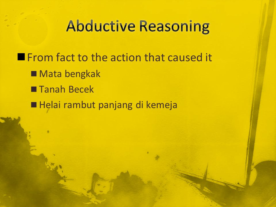 From fact to the action that caused it Mata bengkak Tanah Becek Helai rambut panjang di kemeja