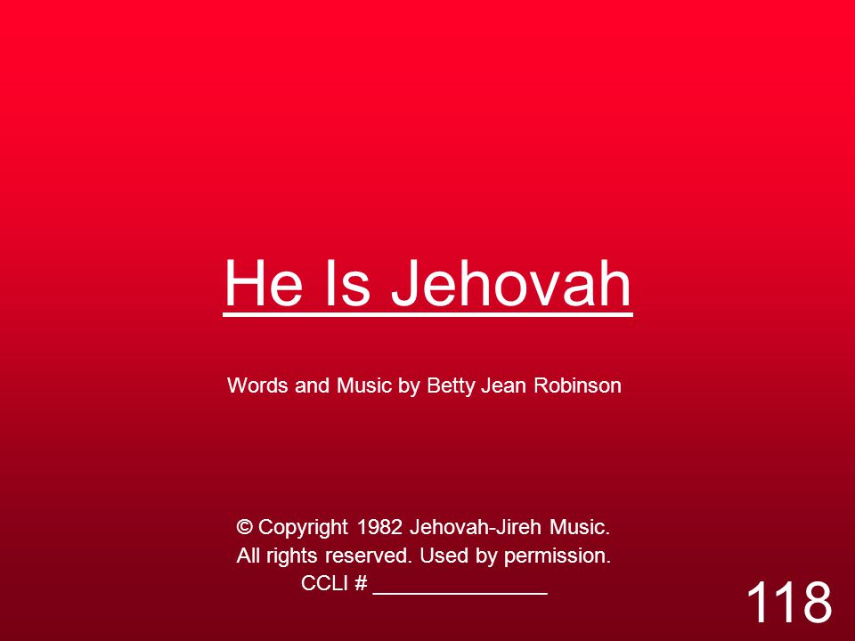 He is Jehovah God of creation He is Jehovah Lord God Almighty