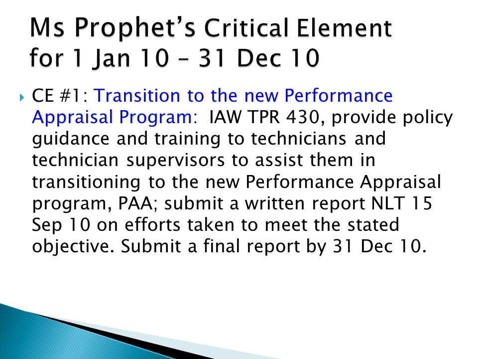  CE #1: Transition to the new Performance Appraisal Program: IAW TPR 430, provide policy guidance and training to technicians and technician supervis