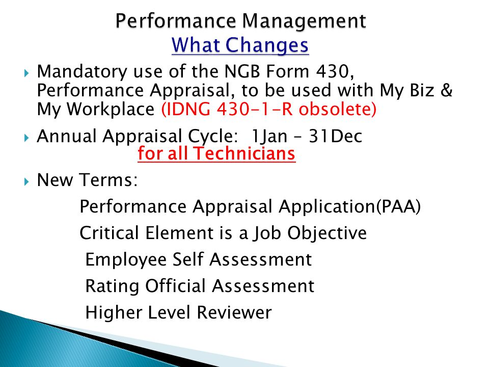  Mandatory use of the NGB Form 430, Performance Appraisal, to be used with My Biz & My Workplace (IDNG 430-1-R obsolete)  Annual Appraisal Cycle: 1J