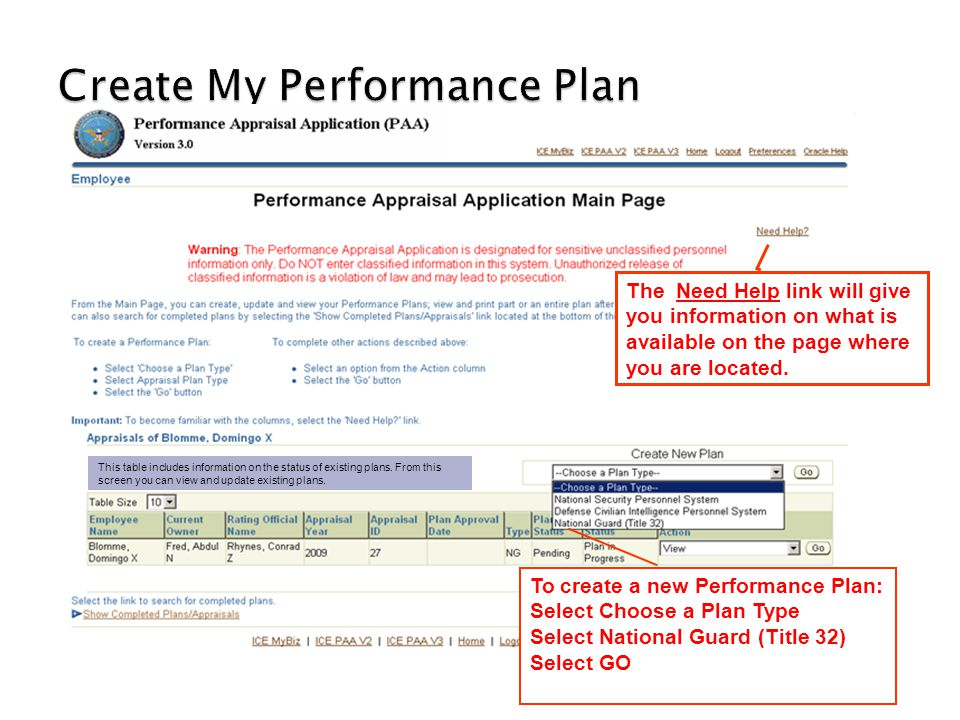 The Need Help link will give you information on what is available on the page where you are located. To create a new Performance Plan: Select Choose a