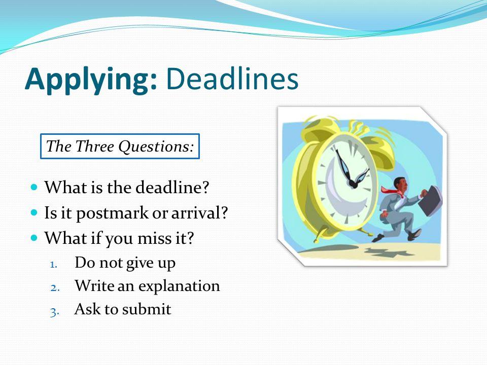 Applying: Deadlines What is the deadline. Is it postmark or arrival.