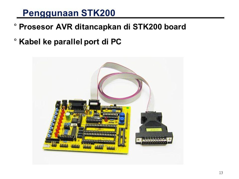 13 Penggunaan STK200 °Prosesor AVR ditancapkan di STK200 board °Kabel ke parallel port di PC