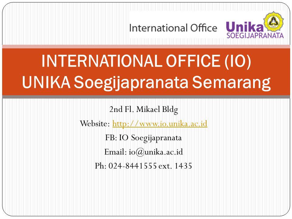 2nd Fl. Mikael Bldg Website: http://www.io.unika.ac.idhttp://www.io.unika.ac.id FB: IO Soegijapranata Email: io@unika.ac.id Ph: 024-8441555 ext. 1435