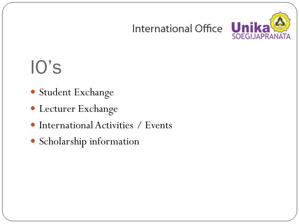 IO's Student Exchange Lecturer Exchange International Activities / Events Scholarship information