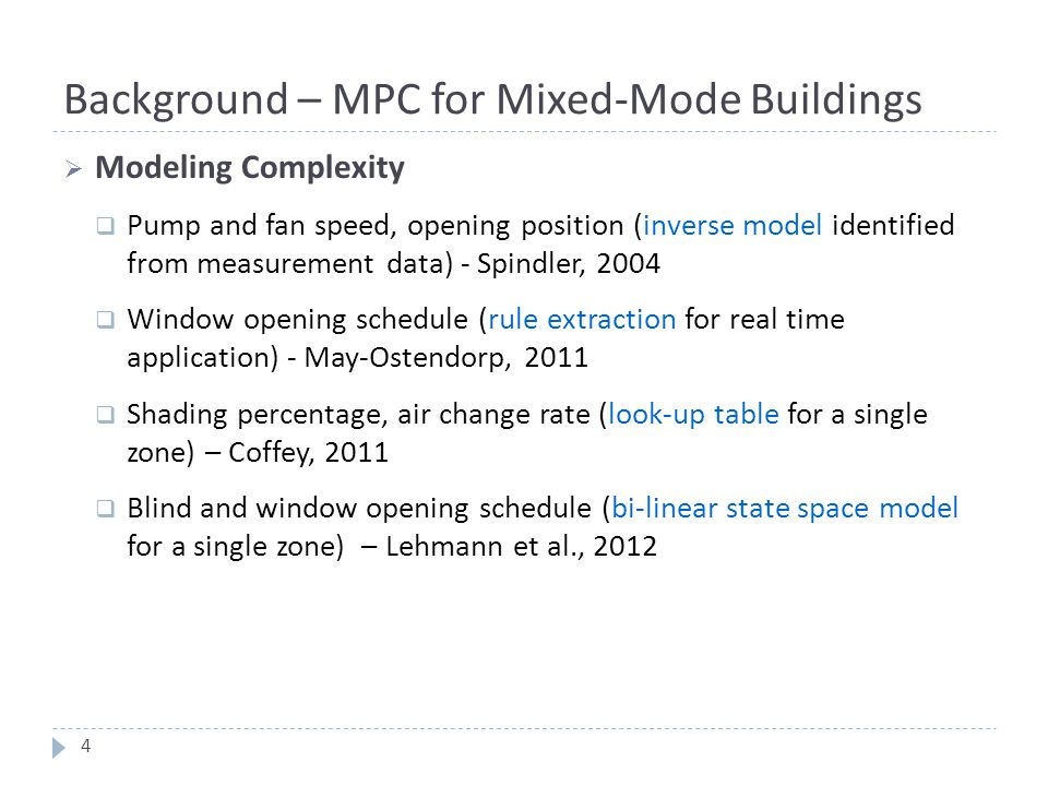 Background – MPC for Mixed-Mode Buildings  Modeling Complexity  Pump and fan speed, opening position (inverse model identified from measurement data