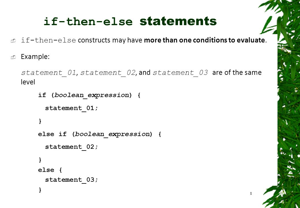  if-then-else constructs may have more than one conditions to evaluate.  Example: statement_01, statement_02, and statement_03 are of the same level