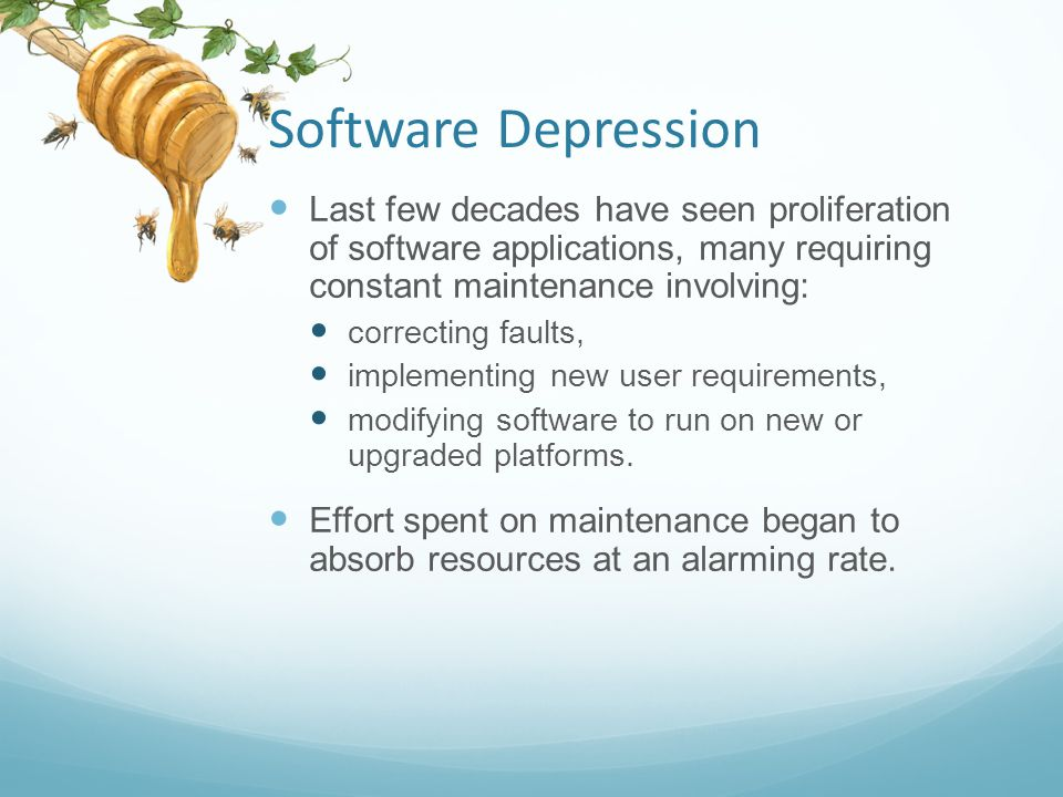 Software Depression As a result, many major software projects were late, over budget, unreliable, difficult to maintain, performed poorly.