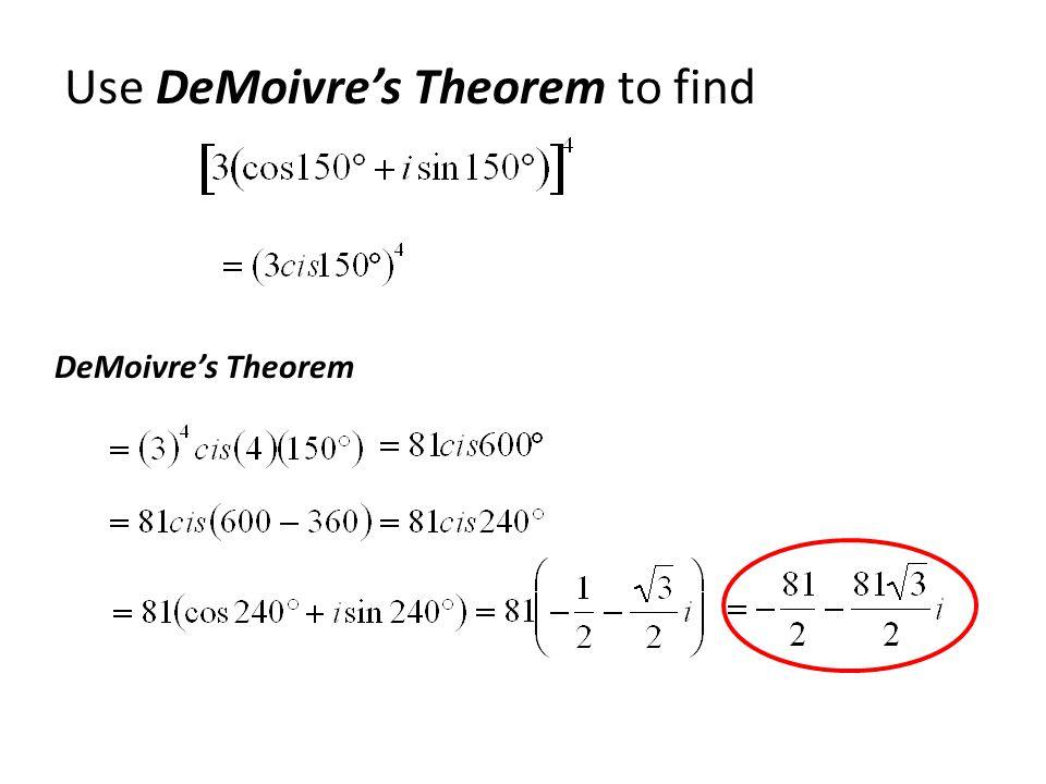 Use DeMoivre's Theorem to find DeMoivre's Theorem
