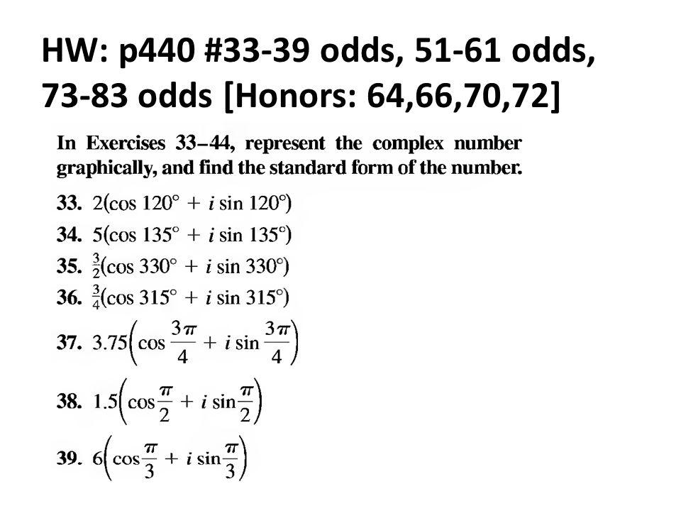 HW: p440 #33-39 odds, 51-61 odds, 73-83 odds [Honors: 64,66,70,72]