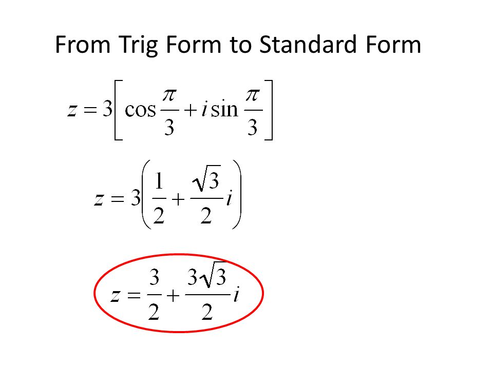 Use DeMoivre's Theorem to find Write in trig form (rcis ) QII DeMoivre's Theorem 4