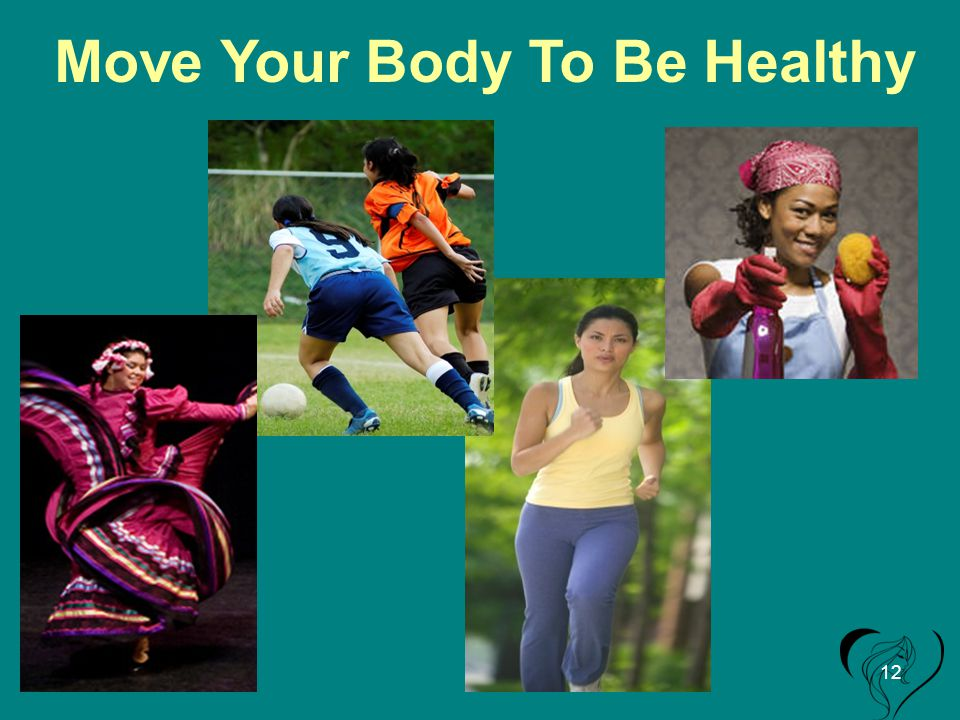 Move Your Body To Be Healthy 12