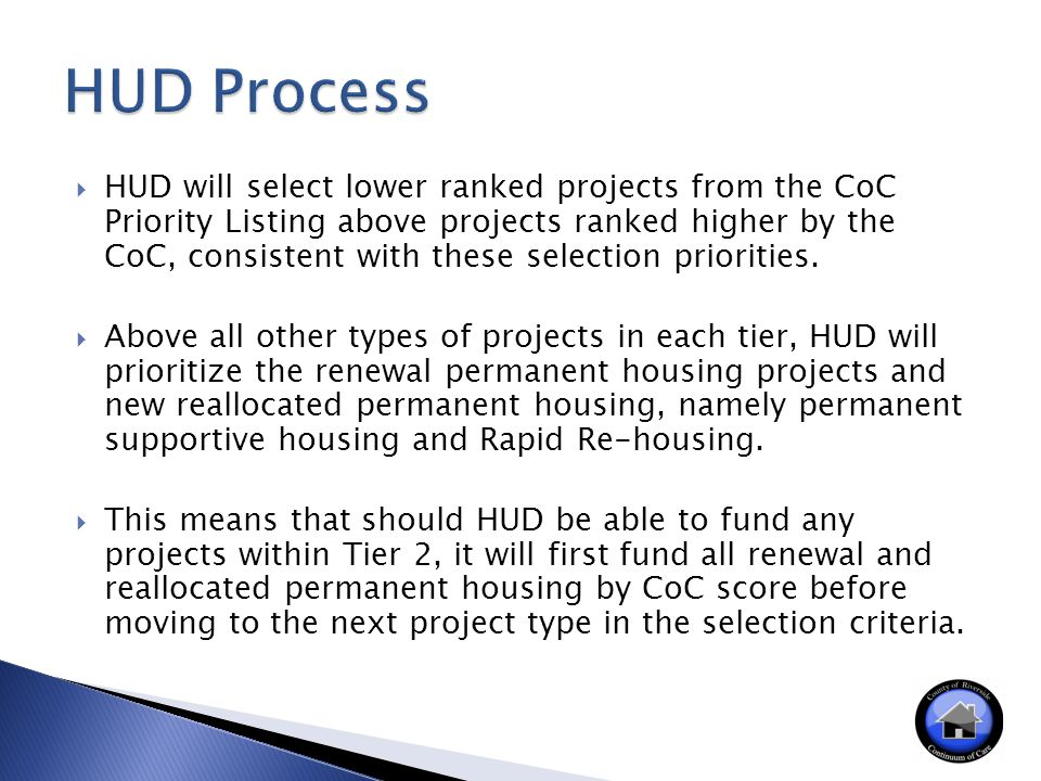  HUD will select lower ranked projects from the CoC Priority Listing above projects ranked higher by the CoC, consistent with these selection priorities.