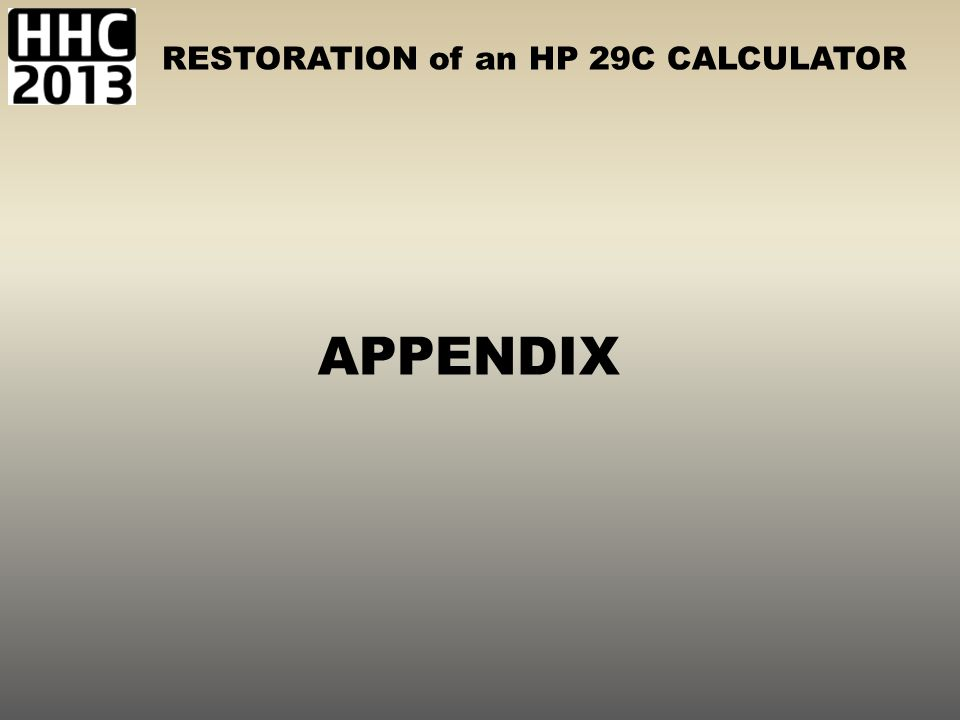 RESTORATION of an HP 29C CALCULATOR APPENDIX