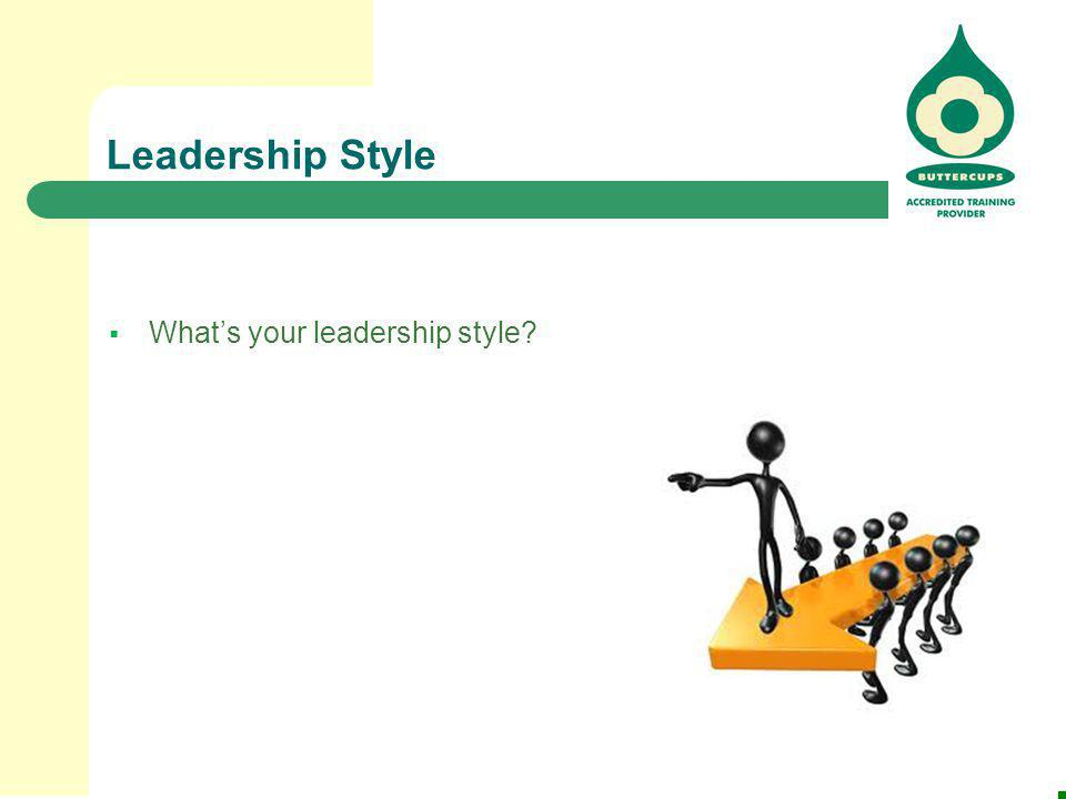Leadership Style  What's your leadership style?