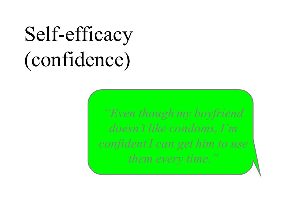 "Self-efficacy (confidence) Harlem Health Promotion Center/Center for Community Health and Education ""Even though my boyfriend doesn't like condoms, I'"