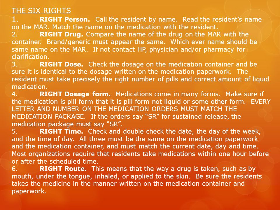 THE SIX RIGHTS 1.RIGHT Person. Call the resident by name.
