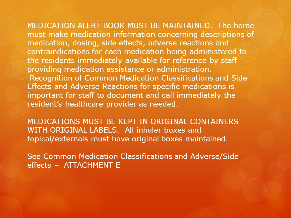 MEDICATION ALERT BOOK MUST BE MAINTAINED.