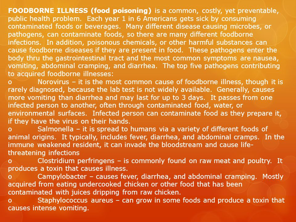 FOODBORNE ILLNESS (food poisoning) is a common, costly, yet preventable, public health problem.