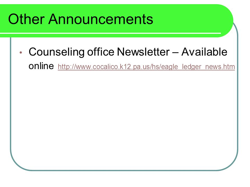 Other Announcements Counseling office Newsletter – Available online