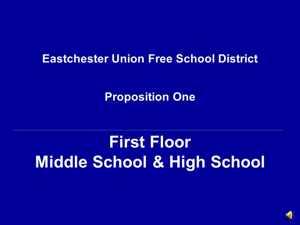 Eastchester Union Free School District Proposition One First Floor Middle School & High School