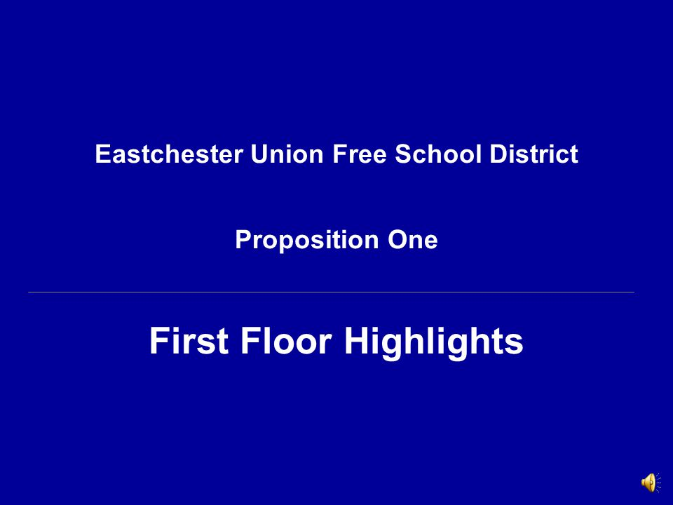 Eastchester Union Free School District Proposition One First Floor Highlights