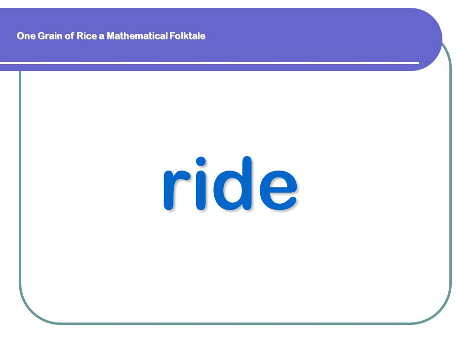 ride One Grain of Rice a Mathematical Folktale