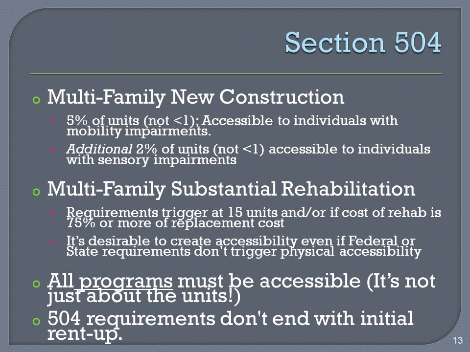 o Multi-Family New Construction 5% of units (not <1); Accessible to individuals with mobility impairments.